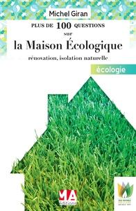 Plus de 100 questions sur la maison écologique - Rénovation, isolation naturelle.pdf
