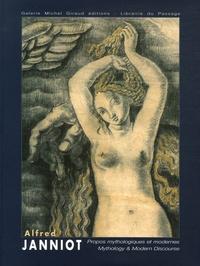 Michel Giraud et Fabienne Fravalo - Alfred Janniot 1889-1969 Propos mythologiques et modernes - Edition bilingue français-anglais.