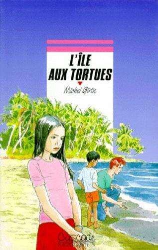 Michel Girin - L'île aux tortues.