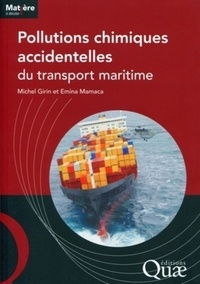 Michel Girin et Emica Mamaca - Pollutions chimiques accidentelles du transport maritime.