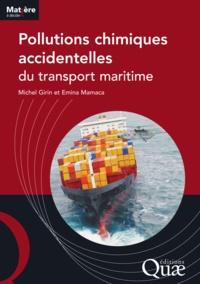 Michel Girin et Emica Mamaca - Pollutions chimiques accidentelles du transport maritime.