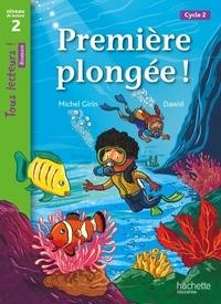 Michel Girin - Première plongée ! - Niveau de lecture 2 cycle 2.