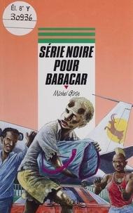Michel Girin - Série noire pour Babacar.