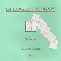 Michel Girod et Agnès Vourc'h - La langue des signes - Tome 3, L'éducation, dictionnaire bilingue.