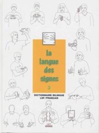 Michel Girod - La langue des signes - Tome 3, Dictionnaire bilingue français-langue des signes Les mots en mains.