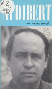 Michel Giroud et Dominique de Roux - Jacques Audiberti.
