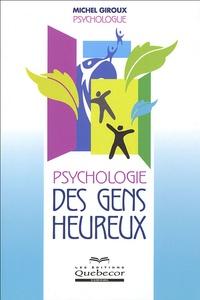 Michel Giroux - Psychologie des gens heureux.