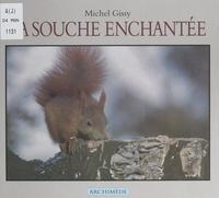 Michel Gissy - La souche enchantée.