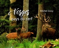 Michel Gissy - Vosges, pays du cerf.