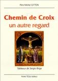 Michel Gitton - Chemin de Croix - Un autre regard.