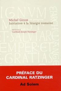 Michel Gitton - Initiation à la liturgie romaine.