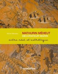 Michel Glémarec - Mathurin Méheut, décorateur marin - Entre art et science.