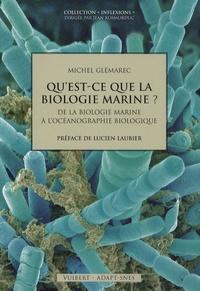 Michel Glémarec - Qu'est-ce que la biologie marine ? - De la biologie marine à l'océanographie biologique.