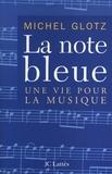 Michel Glotz - La note bleue.