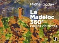 Michel Goday - La Madeloc 360° - Carnet de notes.