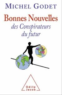 Michel Godet - Bonnes nouvelles des conspirateurs du futur.