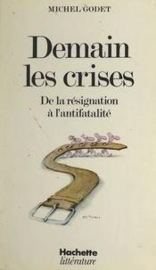 Michel Godet et  Kouk - Demain les crises - De la résignation à l'antifatalité.