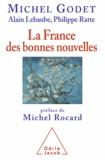 Michel Godet et Alain Lebaube - France des bonnes nouvelles (La).
