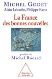Michel Godet et Alain Lebaube - La France des bonnes nouvelles.