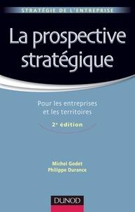 Michel Godet et Philippe Durance - La prospective stratégique - Pour les entreprises et les territoires.