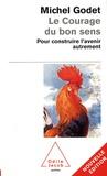 Michel Godet - Le Courage du bon sens - Pour construire l'avenir autrement.