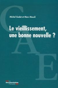 Michel Godet et Marc Mousli - Le vieillissement, une bonne nouvelle ?.
