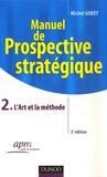 Michel Godet - Manuel de prospective stratégique - Tome 2, L'Art et la méthode.