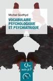Michel Godfryd - Vocabulaire psychologique et psychiatrique.