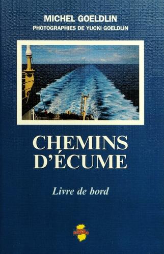 Michel Goeldlin - Chemins d'écume - Livre de bord.
