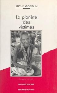 Michel Goeldlin et Yucki Goeldlin - La Planète des victimes.