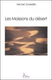 Michel Goeldlin - Les moissons du désert.