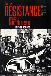Michel Goubet - La résistance dans le Midi toulousain.