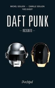 Michel Goujon et Camille Goujon - Daft Punk - Incognito.