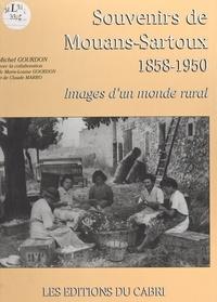 Michel Gourdon et Marie-Louise Gourdon - Souvenirs de Mouans-Sartoux, 1858-1950 : images d'un monde rural.
