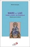 Michel Gourgues - Marc et Luc : trois livres, un Evangile - Repères pour la lecture.