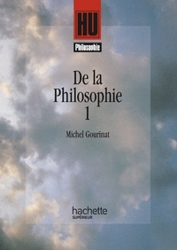 Michel Gourinat - De la philosophie - Tome 1.