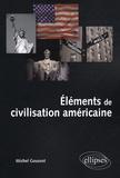 Michel Goussot - Eléments de civilisation américaine.