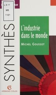 Michel Goussot - L'industrie dans le monde.
