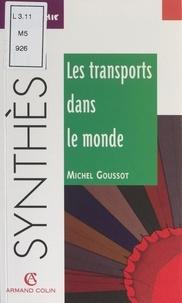 Michel Goussot et Jean-Louis Mathieu - Les transports dans le monde.