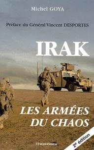 Michel Goya - Irak - Les armées du chaos.