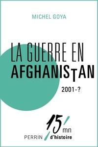 Michel Goya - La guerre en Afghanistan 2001-?.