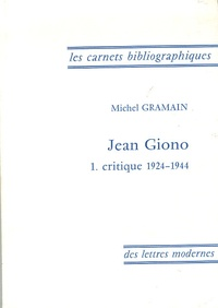 Michel Gramain - Jean Giono - Tome 1, Critique 1924-1944.