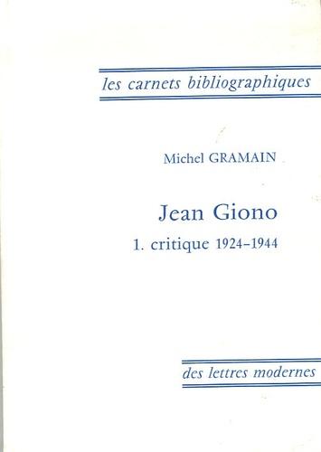 Michel Gramain - Jean Giono - Tome 1, Critique 1924-1944.