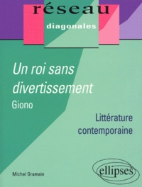 Michel Gramain - Un roi sans divertissement, Jean Giono, Terminale - Littérature contemporaine.