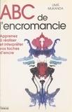Michel Grancher et Uma Mukanda - ABC de l'encromancie - Apprenez à réaliser et interpréter vos taches d'encre.