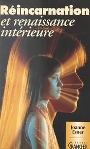 Michel Grancher et Joanne Esner - Réincarnation et renaissance intérieure.