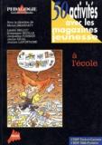 Michel Grandaty et  Collectif - 50 activités avec les magazines jeunesse à l'école.