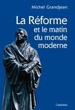 Michel Grandjean - La Réforme - Matin du monde moderne.