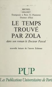"""Michel Granet - Le temps trouvé par Zola dans son roman """"Le Docteur Pascal"""" (variations didactiques)."""