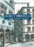 Michel Grange - La rue s'embrouille - Et autres chansons 1968-2008.